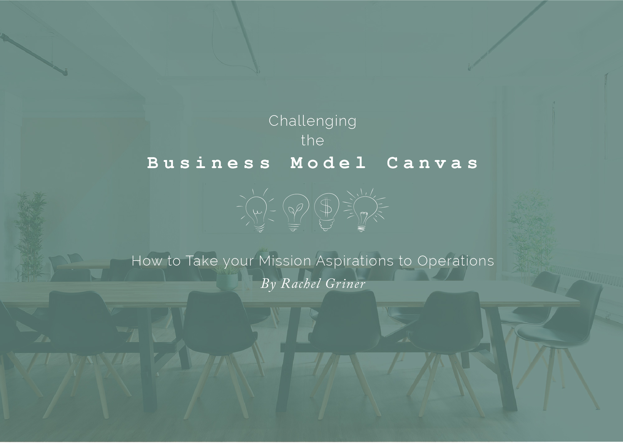 business advice for social entrepreneurs the business model canvas for social enterprises rachel griner free magazine for sustainable businesses and conscious company