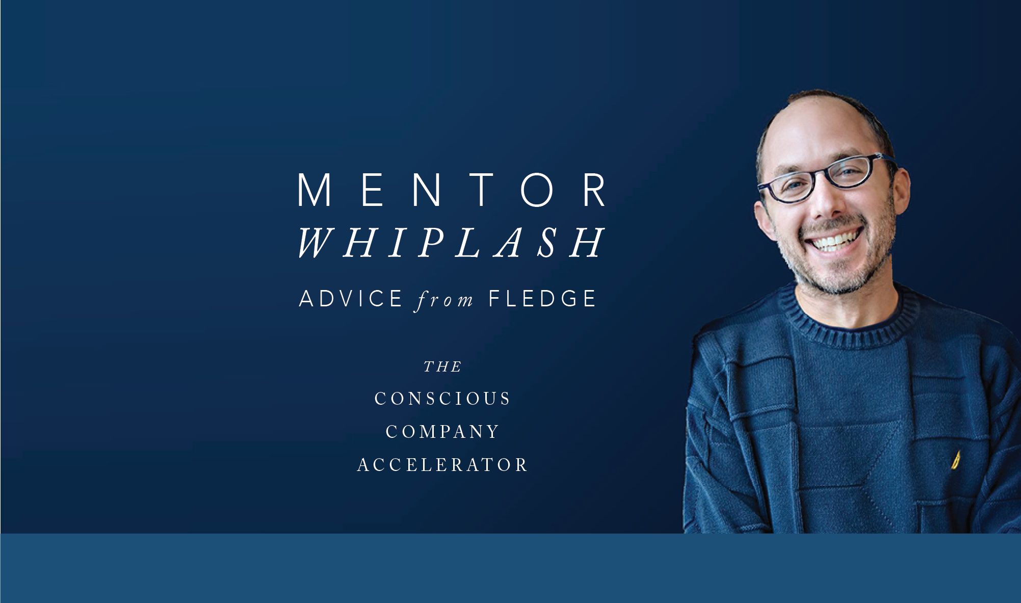 mentor whiplash advice from fledge the conscious company accelerator for social entrepreneurs