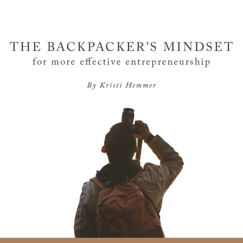 The Backpacker's Mindset for More Effective Entrepreneurship - Learn How to Become a Social Good Entrepreneur