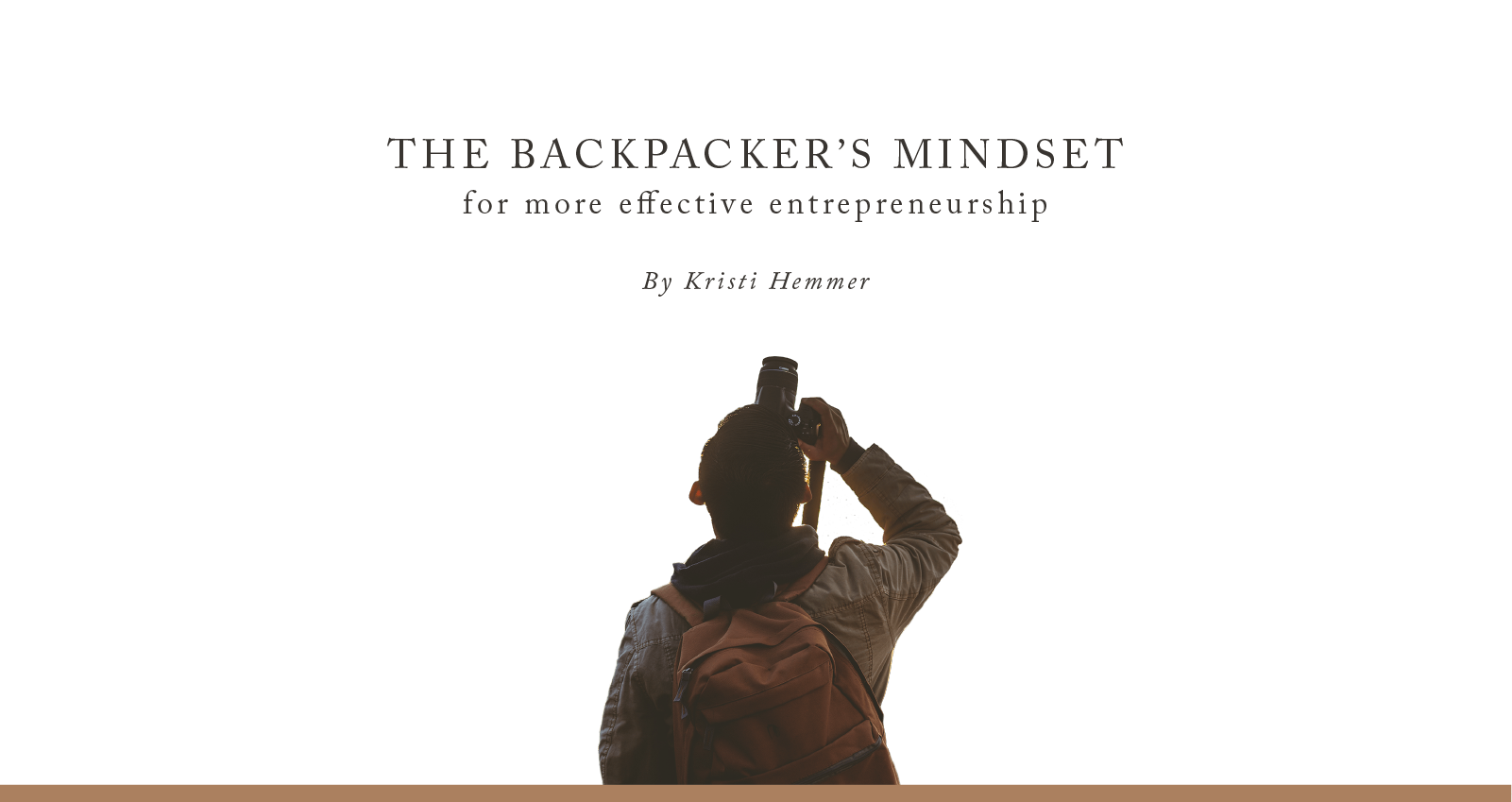 The Backpacker's Mindset for More Effective Entrepreneurship - Learn How to Become a Social Good Entrepreneur