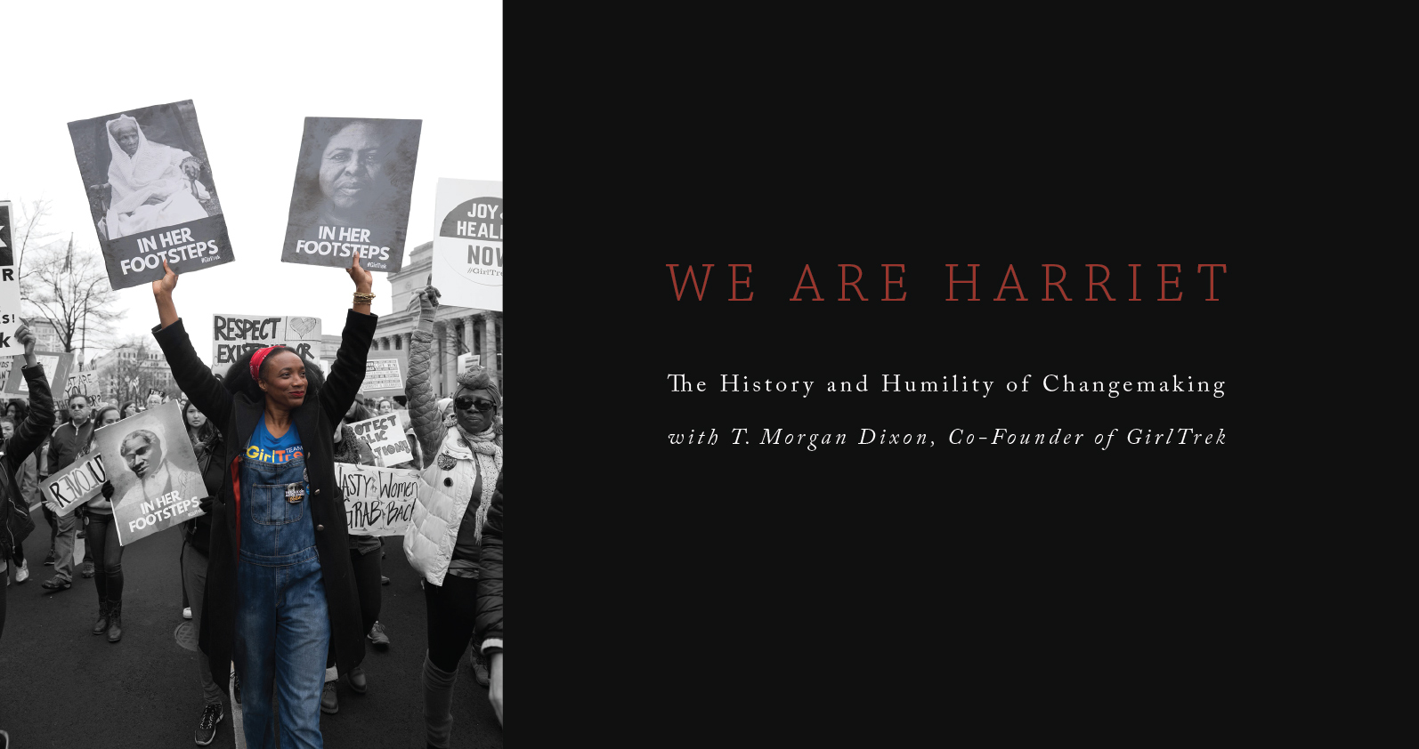 We Are Harriet: The History and Humility of Changemaking with T. Morgan Dixon, Co-Founder of GirlTrek