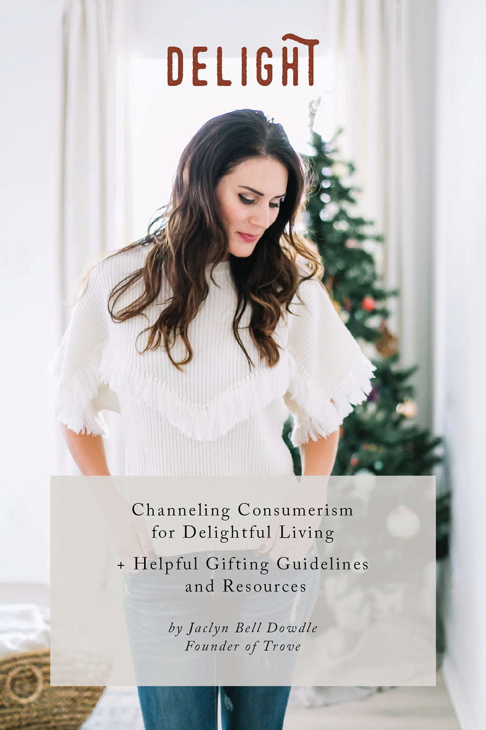 Channeling Consumerism for Delightful Living + Helpful Gifting Guidelines and Resources by Jaclyn Dowdle of Trove
