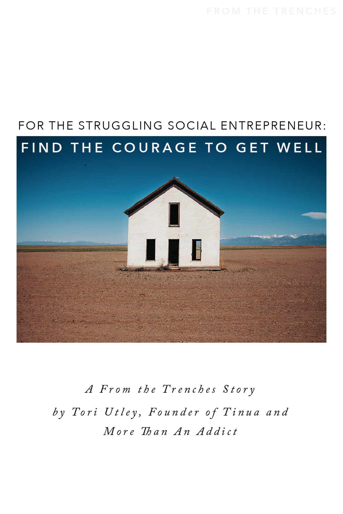 For The Struggling Social Entrepreneur: Find The Courage To Get Well A From the Trenches Story by Tori Utley on Self-Care for Entrepreneurs