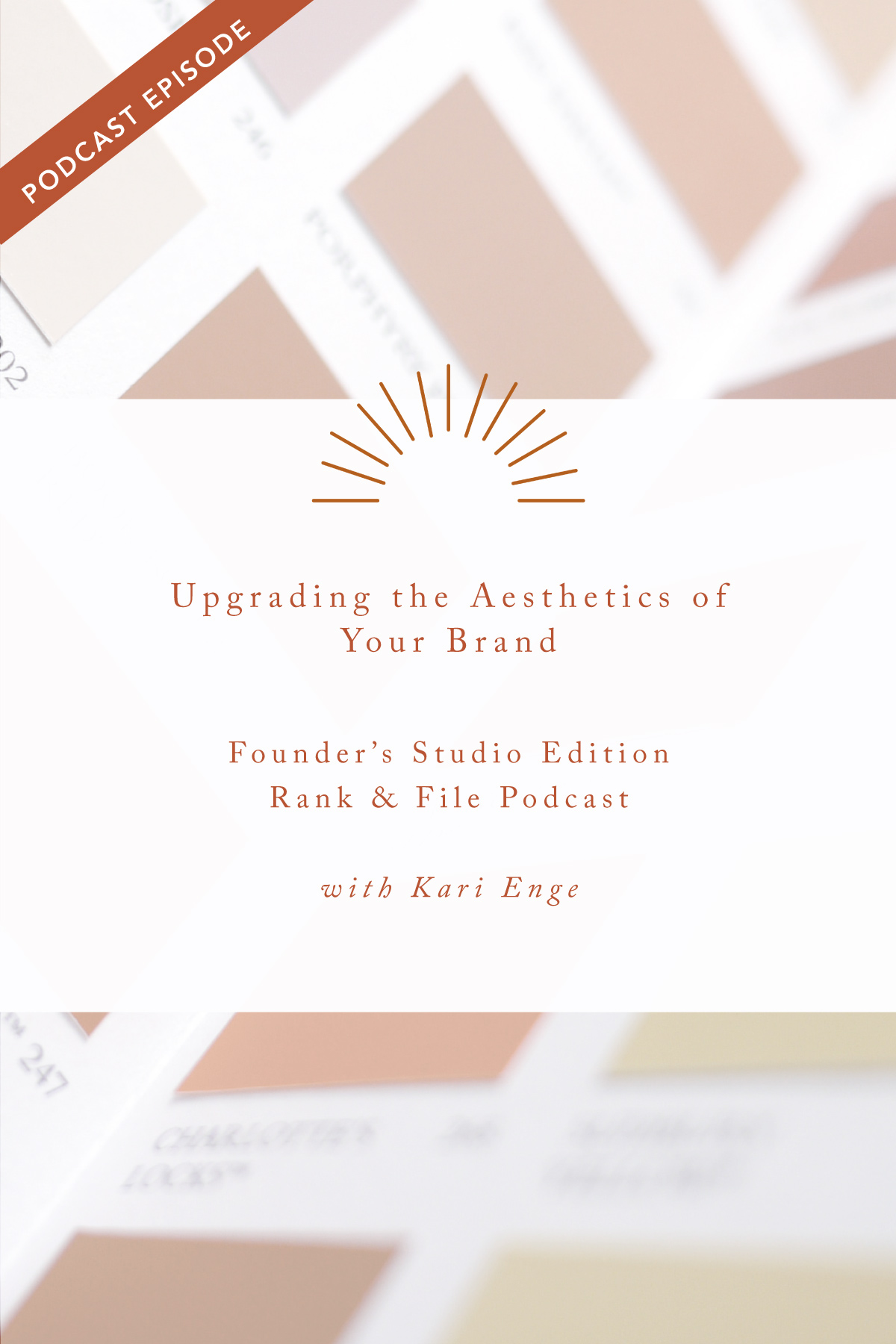 Upgrading the Aesthetics of Your Brand | Episode #30 - Rank & File