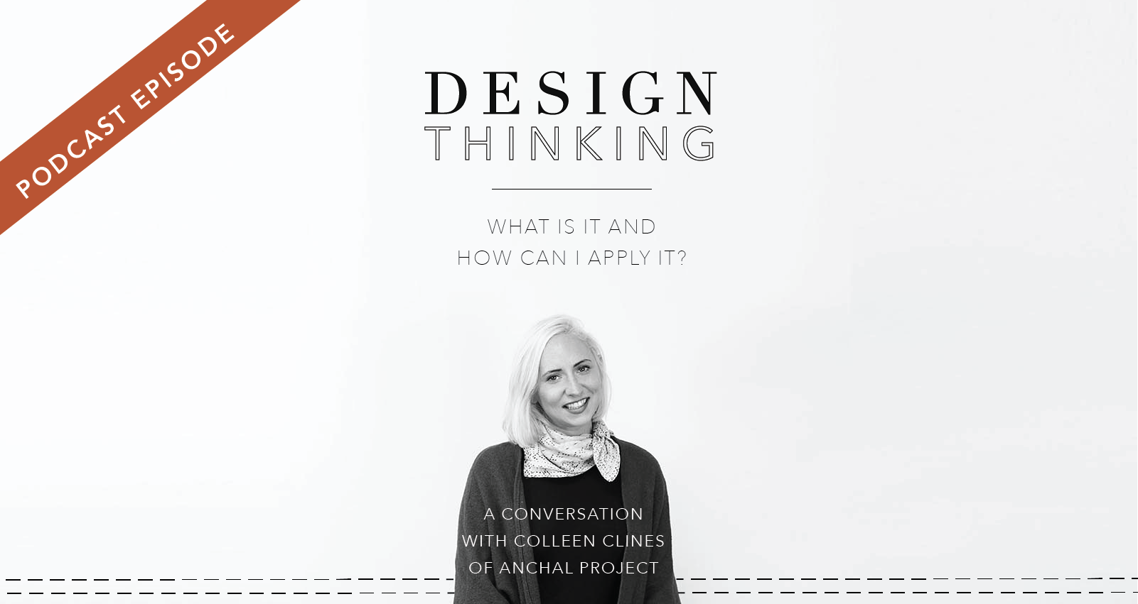 Design For Development How To Apply Design Thinking To Your Social Good Business With Colleen Clines Of Anchal Project Episode 55 Rank File Magazine